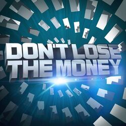 Don't lose the money
