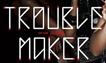Trouble Maker Trouble Maker logo