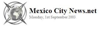 Mexico City News.Net 2003