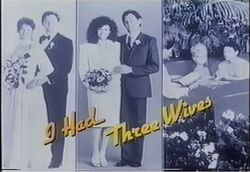 I Had Three Wives