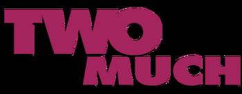 Two-much-movie-logo