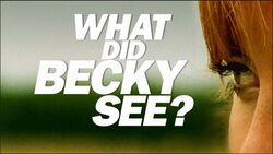 What Did Becky See