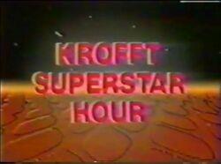 Kroft Superstar Hour