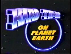 Hard Time Planet Earth