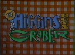 The Higgins Boys & Grubber