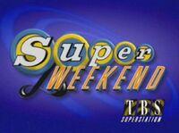 TBS Superstation Super Weekend