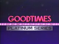 GoodTimes Home Video (Platinum Series)