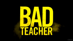 Bad Teacher Intertitle