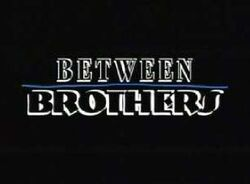Between brothers