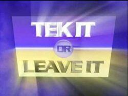 Tek It or Leave It