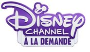 DISNEY CHANNEL A LA DEMANDE 2014