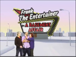Frank the Entertainer In a Basement Affair