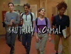 Brutally normal