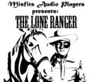 Misfits Audio Lone Ranger Series