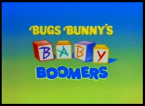 Bugs Bunny's Baby Boomers (Mother's Day Special)