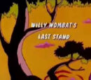 Willy Wombat's Last Stand
