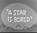 A Star is Bored (The Bugs Bunny Show)