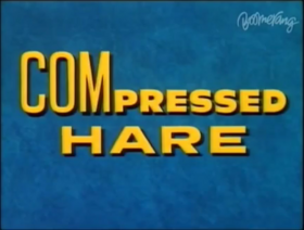 Compressed Hare title card