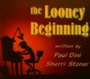 The Looney Beginning