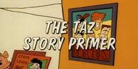 The Taz Story Primer