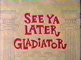 See-Ya-Later-Gladiator