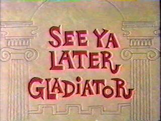 File:See-Ya-Later-Gladiator.jpg