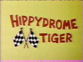 Hippydrome Tiger