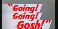 Going, Going, Gosh!
