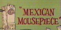 Mexican Mousepiece