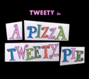 A Pizza Tweety Pie