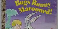 Bugs Bunny Marooned!