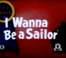 I Wanna Be a Sailor