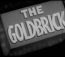 The Goldbrick