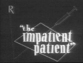 The Impatient Patient BW Title Card