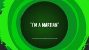 I'm A Martian