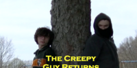 The Creepy Guy Returns