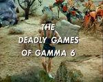 Deadlygamesofgamma6