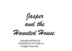 Jasper and the Haunted House Paramount Print 3
