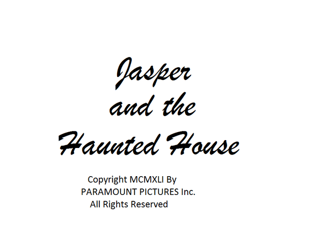 File:Jasper and the Haunted House Paramount Print 3.png