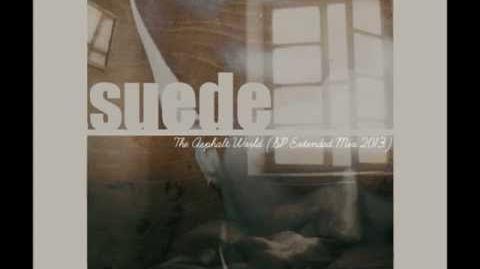 "Suede's ""The Asphalt World"" (Missing 25 Minute Version of 1994 Track)"