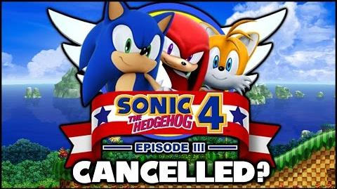 Sonic 4 Episode 3 Was Cancelled?