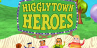 Higglytown Heroes (mini-show version)