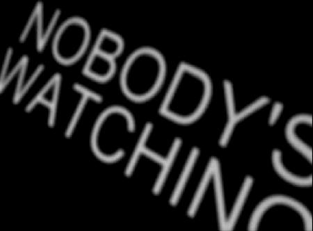 File:Nobodyswatching01.png