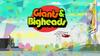 Giants & Bigheads
