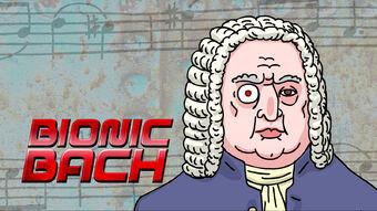 Bionic Bach - Season 2, Episode 1