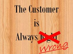 The Customer is Wrong