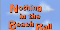 Nothing in the Beach Ball