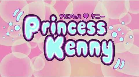 Princess Kenny Opening