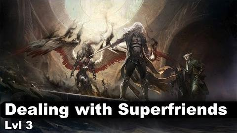 Lvl 3 Dealing with Superfriends