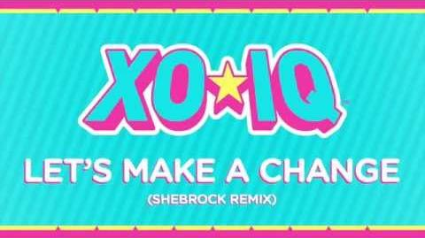 XO-IQ - Let's Make A Change (Shebrock Remix) Official Audio From the TV Series Make It Pop
